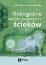 Biologiczne aspekty oczyszczania ścieków Błaszczyk Mieczysław Kazimierz