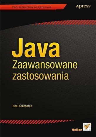 Java. Zaawansowane zastosowania Noel Kalicharan