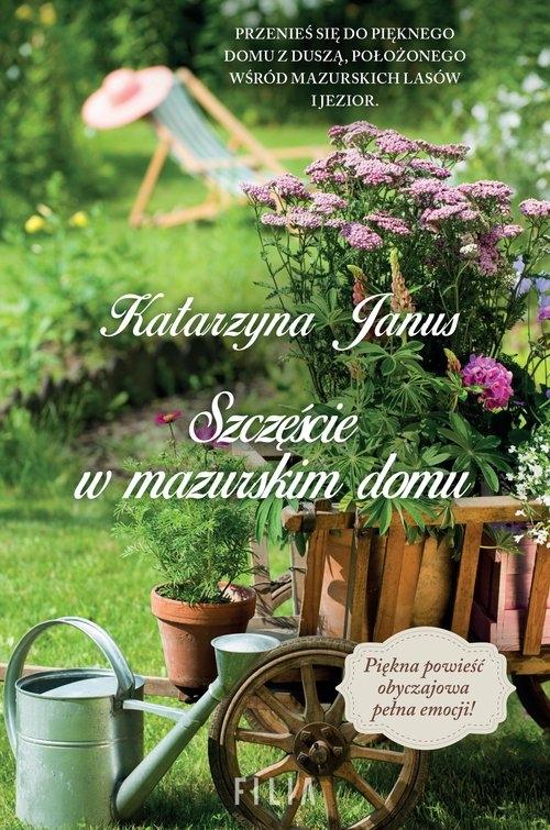 Szczęście w mazurskim domu Janus Katarzyna