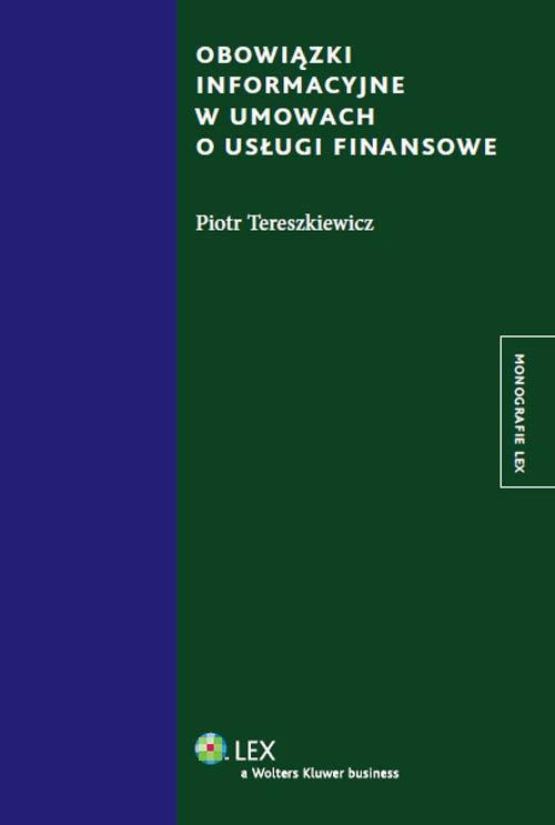 Obowiązki informacyjne w umowach o usługi finansowe Tereszkiewicz Piotr
