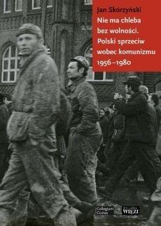 Nie ma chleba bez wolności Jan Skórzyński