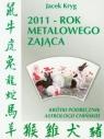 2011 rok Metalowego Zająca Krótki podręcznik astrologii chińskiej Kryg Jacek