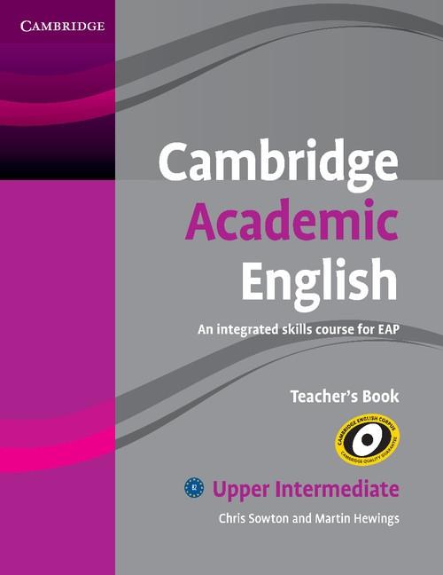 Cambridge Academic English B2 Upper Intermediate Teacher's Book Sowton Chris, Hewings Martin