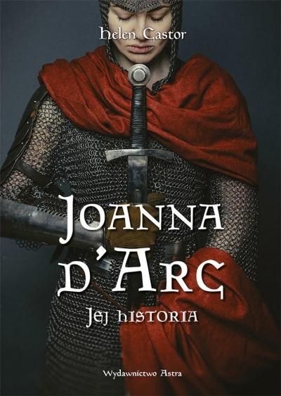 Joanna d'Arc. Jej historia Helen Castor