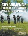 Gry wojenne Taktyka i strategia Walki grupowe