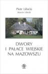 Dwory i pałace wiejskie na Mazowszu
