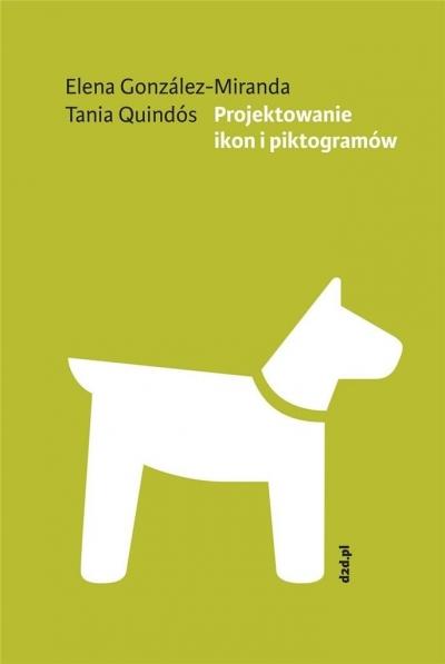 Projektowanie ikon i piktogramów Elena Gonzáles-Miranda, Tania Quindós