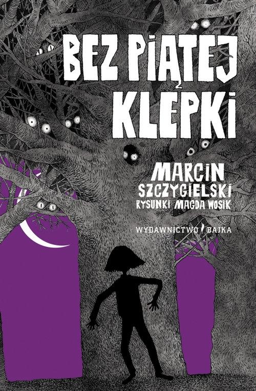 Bez piątej klepki Szczygielski Marcin
