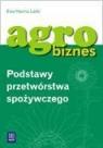 Agrobiznes Podstawy przetwórstwa spożywczego  Lada Ewa Hanna