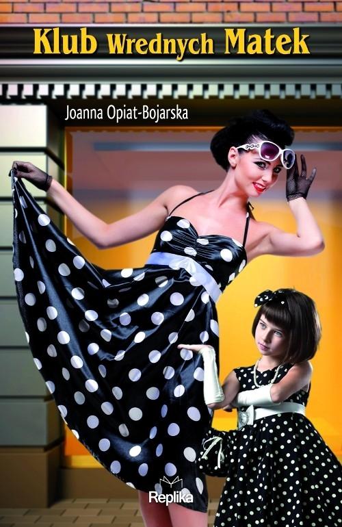 Klub Wrednych Matek Opiat-Bojarska Joanna