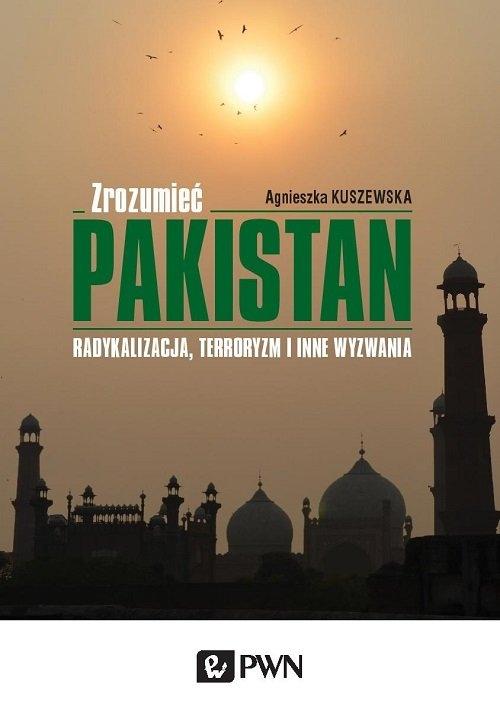 Zrozumieć Pakistan Kuszewska Agnieszka