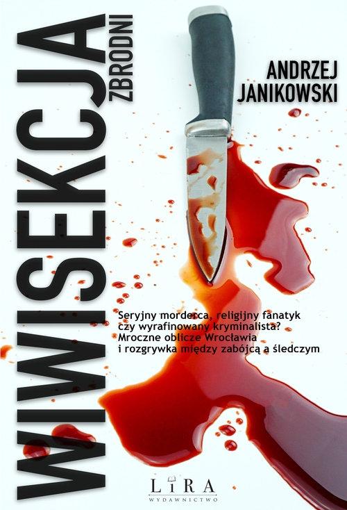 Wiwisekcja zbrodni Janikowski Andrzej