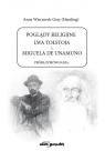 Poglądy religijne Lwa Tołstoja i Miguela de Unamuno Próba porównania Wieczorek-Gray (Hamling) Anna
