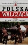 Polska Walcząca Historia Polskiego Państwa Podziemnego Tom 23 Wywiad Armii Szcześniak Robert