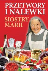 Przetwory i nalewki siostry Marii Goretti Maria