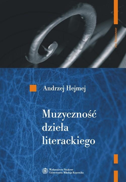Muzyczność dzieła literackiego Hejmej Andrzej