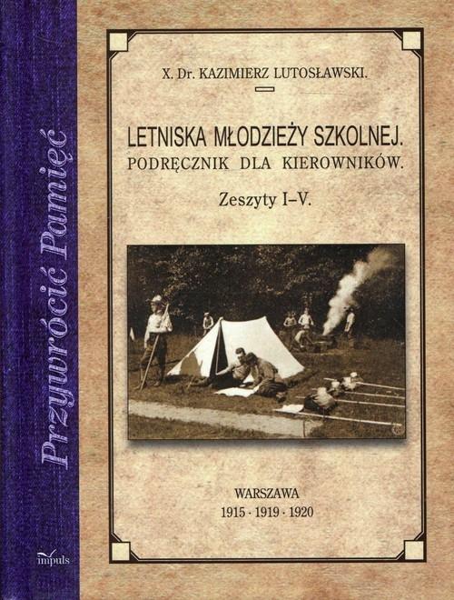 Letniska młodzieży szkolnej Podręcznik dla kierowników Lutosławski Kazimierz