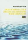 Zmiany w konstytucjach związane z członkostwem w Unii Europejskiej Orłowski Wojciech