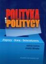 Polityka i politycy Diagnozy-oceny-doświadczenia