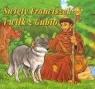 Święty Franciszek i wilk z Gubbio Stadtmuller Ewa