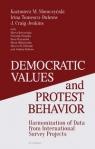 Democratic Values and Protest Behavior Harmonization of Data from Słomczyński Kazimierz M., Tomescu-Dubrow Irina, Jenkins J. Craig