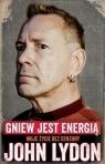 John Lydon Gniew jest energią Moje życie bez cenzury. Lydon John