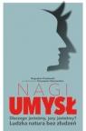 Nagi umysł Pawłowski Bogusław, Ulanowski Tomasz