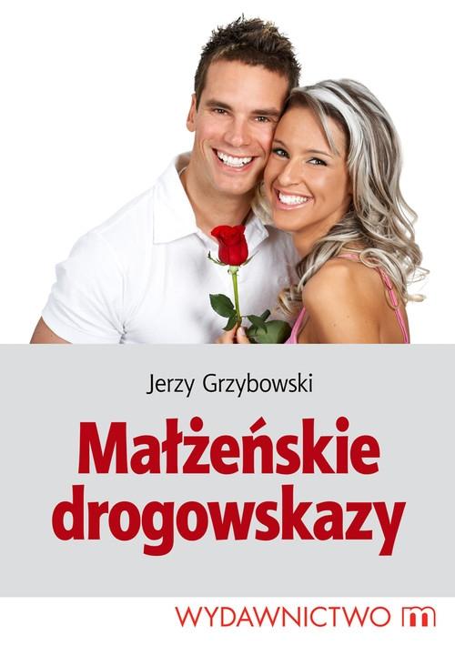 Małżeńskie drogowskazy Grzybowski Jerzy