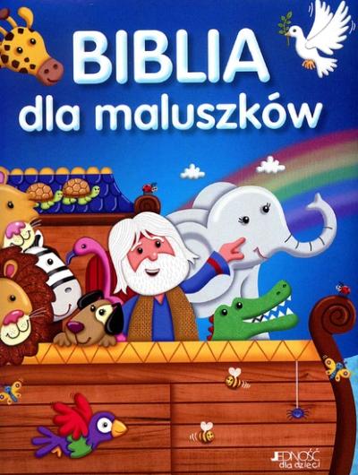 Biblia dla maluszków OPRACOWANIE ZBIOROWE