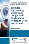 Business Engineering and Service Design with Applications for Hospitals Oscar Barros