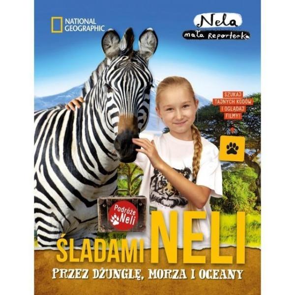 Śladami Neli przez dżunglę, morza i oceany Nela mała reporterka