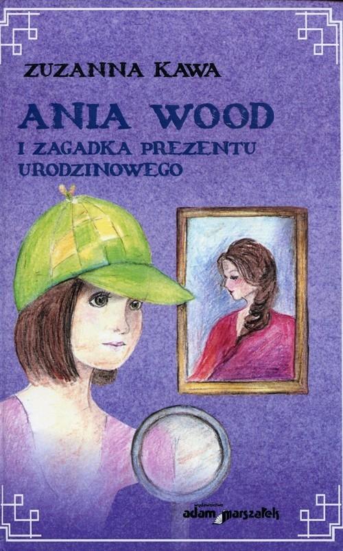 Ania Wood i zagadka prezentu urodzinowego Kawa Zuzanna