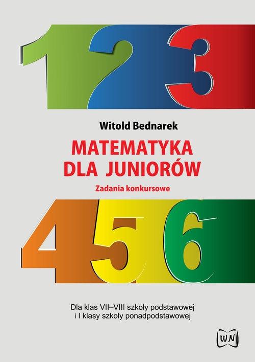 Matematyka dla juniorów Zadania konkursowe Bednarek Witold