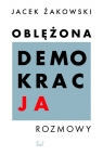 Oblężona demokracja Żakowski Jacek