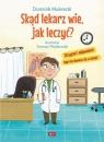 Skąd lekarz wie, jak leczyć?