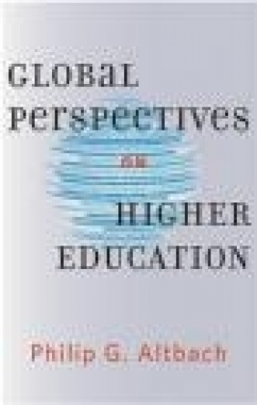 Global Perspectives on Higher Education Philip Altbach
