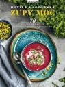 Zupy moc 70 przepisów na zupy odchudzające, uodparniające, Mrozowska Monika
