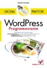 WordPress Programowanie Ćwiczenia praktyczne