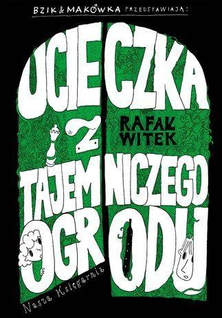 Bzik & Makówka przedstawiają: Ucieczka z tajemniczego ogrodu Witek Rafał