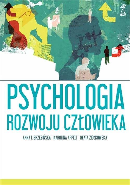Psychologia rozwoju człowieka Brzezińska Anna I., Appelt Karolina, Ziółkowska Beata