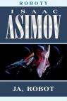 Ja robot Asimov Isaac