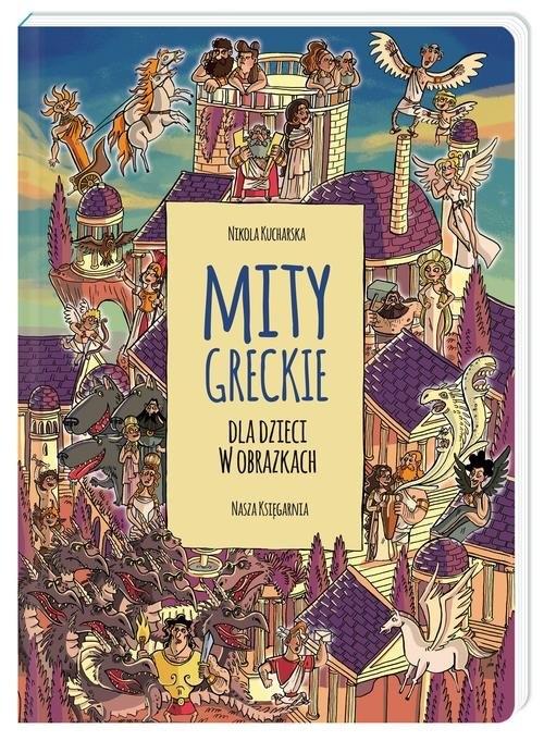 Mity greckie dla dzieci w obrazkach Kucharska Nikola