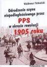 Odrodzenie czynu niepodległościowego przez PPS w okresie rewolucji 1905 roku