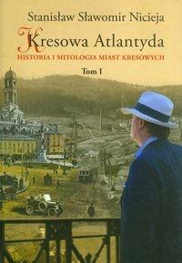 Kresowa Atlantyda Tom 1 Nicieja Stanisław Sławomir