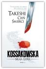 Takeshi Cień śmierci Kossakowska Maja Lidia