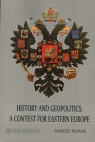 History and Geopolitics: a Contest for Eastern Europe  Nowak Andrzej