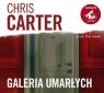Galeria umarłych  (Audiobook) Carter Chris