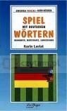 Spiel mit deutschen wortern 2 Grammatik, wortschatz, landeskunde