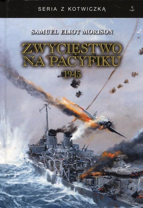 Zwycięstwo na Pacyfiku 1945 Morison Samuel Eliot