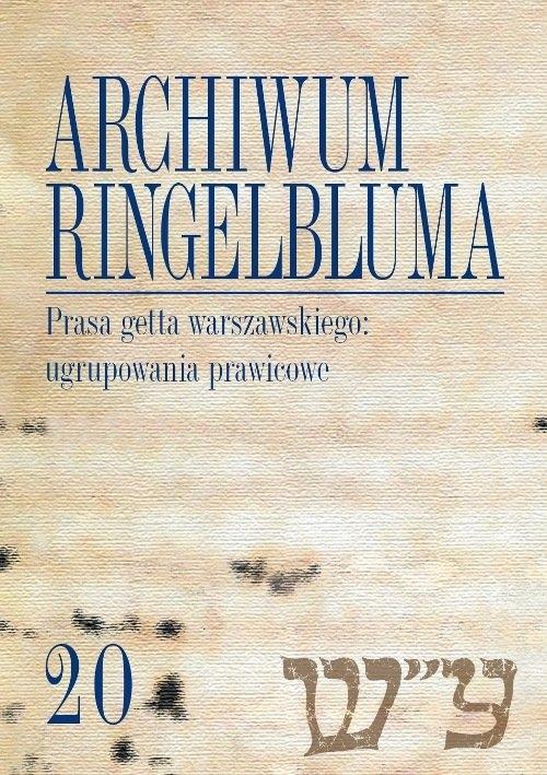 Archiwum Ringelbluma Konspiracyjne Archiwum Getta Warszawy Tom 20